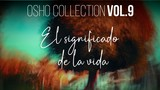 No hay ni un principio ni un fin - OSHO Talks Vol. 9